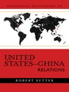 Historical Dictionary of United States-China Relations (eBook)